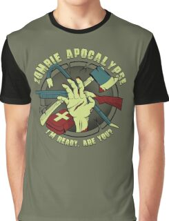 Zombie Apocalypse - I'm ready. Are you? Graphic T-Shirt