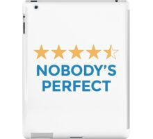 Nobody's Perfect 4.5 Star Rating Review iPad Case/Skin