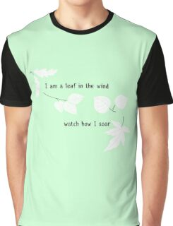 I am a leaf in the wind Graphic T-Shirt