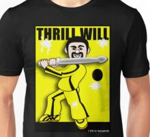 Thrill Will Unisex T-Shirt