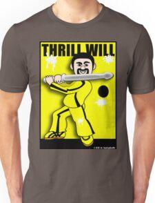 Thrill Will Unisex T-Shirt