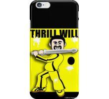 Thrill Will iPhone Case/Skin