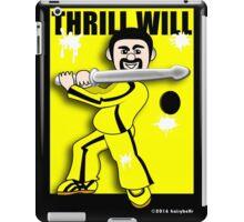Thrill Will iPad Case/Skin
