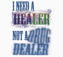I need a healer not a drug dealer by Initially NO