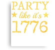 Musical T-shirt - Party Like It's 1776 Canvas Print
