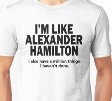 Musical T-shirt - i'm like Hamilton  Unisex T-Shirt