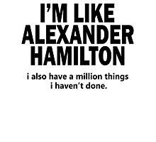 Musical T-shirt - i'm like Hamilton  Photographic Print