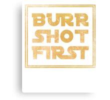 Musical T-shirt - Burr Shot First Canvas Print
