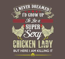 Chicken Lady T-shirt -  Unisex T-Shirt