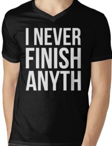 I Never Finish Anyth Mens V-Neck T-Shirt