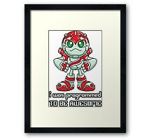 I Was Programmed To Be Awesome Framed Print
