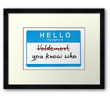 Hello my name is Voldemort Framed Print