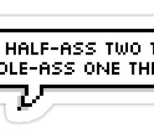 Whole-Ass One Thing Sticker