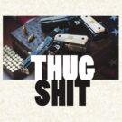 Thug Shit by Mac Poole