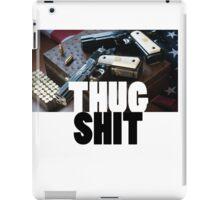 Thug Shit iPad Case/Skin