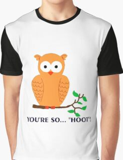 You're so.. HOOT! Graphic T-Shirt