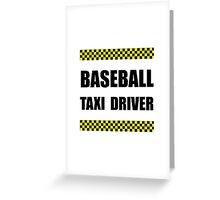 Baseball Taxi Driver Greeting Card