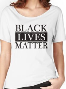 Black Lives Matter (Black) Women's Relaxed Fit T-Shirt