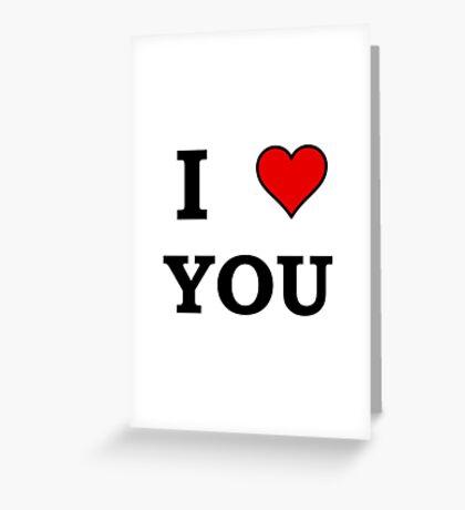 I Heart Love You Greeting Card