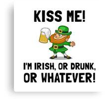 Kiss Me Irish Drunk Canvas Print