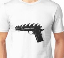 Dream Killer Unisex T-Shirt