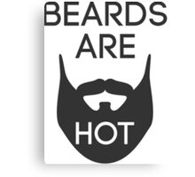 Beards are HOT Canvas Print
