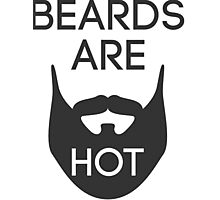 Beards are HOT Photographic Print