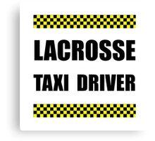 Lacrosse Taxi Driver Canvas Print