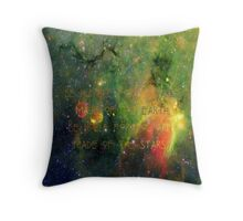 Be Humble for You are Made of the Earth Be Noble For You Are Made of the Stars  Throw Pillow