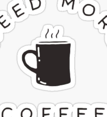 need more coffee Sticker
