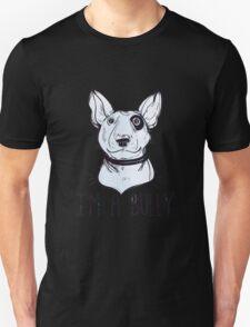 Bull Terrier  - Bully Unisex T-Shirt