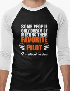 Some People Only Dream Of Meeting Their Favorite Pilot, I Raised Mine Men's Baseball ¾ T-Shirt