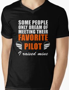 Some People Only Dream Of Meeting Their Favorite Pilot, I Raised Mine Mens V-Neck T-Shirt