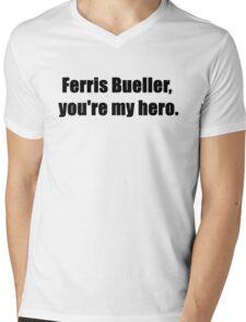 Ferris Bueller, You're My Hero. Mens V-Neck T-Shirt