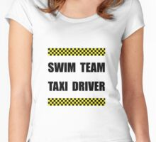 Swim Team Taxi Driver Women's Fitted Scoop T-Shirt