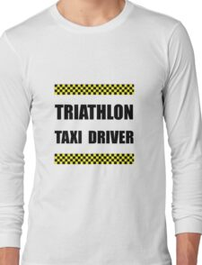 Triathlon Taxi Driver Long Sleeve T-Shirt