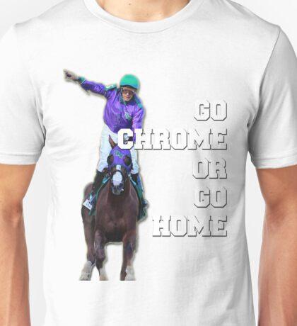 Go Chrome or Go Home Unisex T-Shirt