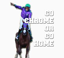Go Chrome or Go Home Unisex T-Shirt