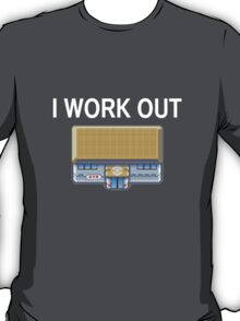 I work out T-Shirt