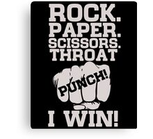 Rock Paper Scissors Throat Punch I Win Canvas Print