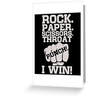 Rock Paper Scissors Throat Punch I Win Greeting Card