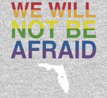 We Will Not Be Afraid One Piece - Long Sleeve