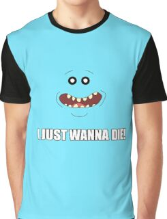 Mr. Meeseeks quote#4 - Rick and Morty Graphic T-Shirt