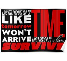 Write Like You're Running Out of Time (white on black) Poster