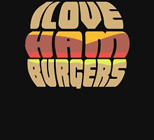 I Love Hamburgers Unisex T-Shirt