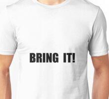 Bring It Unisex T-Shirt
