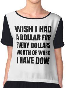 Dollars Worth Of Work Chiffon Top