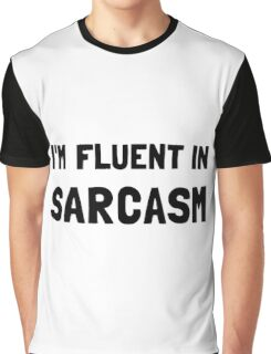 Fluent In Sarcasm Graphic T-Shirt