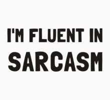 Fluent In Sarcasm Kids Tee