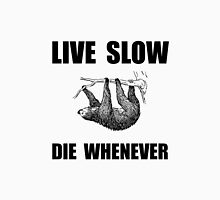 Live Slow Die Whenever Sloth Unisex T-Shirt